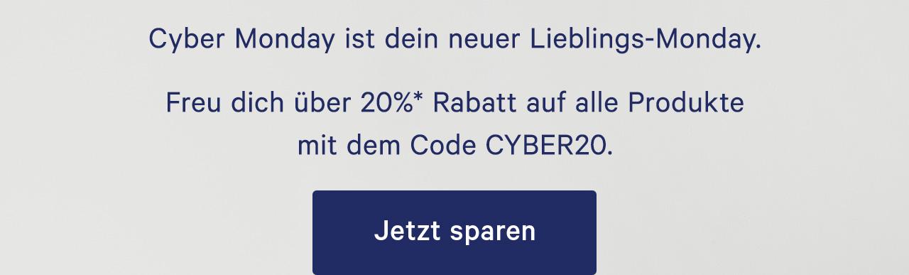 Cyber Monday ist dein neuer Lieblings-Monday. Freu dich über 20%* Rabatt auf alle Produkte mit dem Code CYBER20. Jetzt sparen