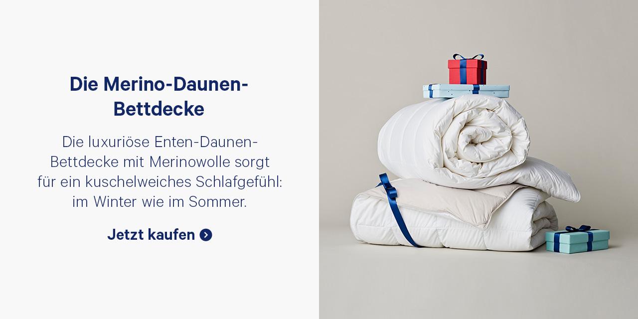 Die Merino-Daunen-Bettdecke. Die luxuriõse Enten-Daunen-Bettdecke mit Merinowolle sorgt für ein kuschelweiches Schlafgefühl: im Winter wie im Sommer. Jetzt kaufen